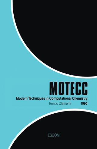 Modern Techniques in Computational Chemistry: MOTECC (TM)-90 - E. Clementi