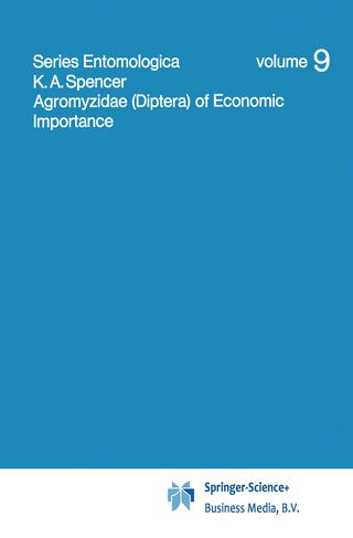Agromyzidae (Diptera) of Economic Importance - K. A. Spencer