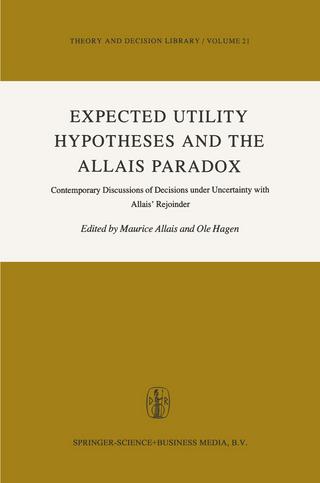 Expected Utility Hypotheses and the Allais Paradox - M. Allais; G.M. Hagen