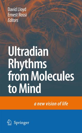 Ultradian Rhythms from Molecules to Mind - David Lloyd; Ernest Rossi
