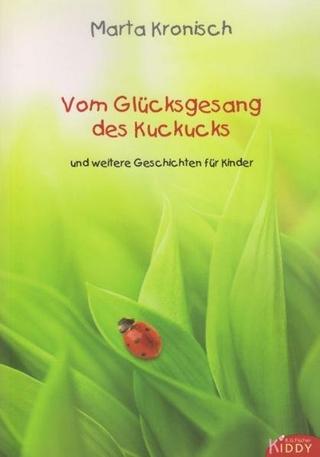 Vom Glücksgesang des Kuckucks - Marta Kronisch