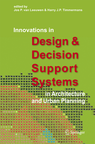 Innovations in Design & Decision Support Systems in Architecture and Urban Planning - van Leeuwen, Jos P.; Harry J.P. Timmermans