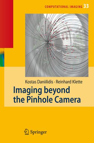 Imaging Beyond the Pinhole Camera - Kostas Daniilidis; Reinhard Klette