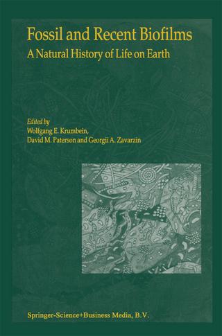 Fossil and Recent Biofilms - W.E. Krumbein; D.M. Paterson; G.A. Zavarzin
