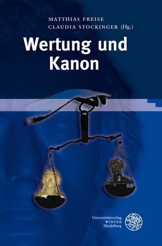 Wertung und Kanon - Matthias Freise; Claudia Stockinger
