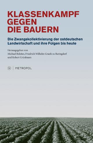 Klassenkampf gegen die Bauern. - Michael Beleites; Friedrich W Graefe zu Baringdorf; Robert Grünbaum