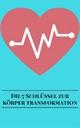 Die 7 Schlüssel Zur Körper Transformation - Andre Sternberg