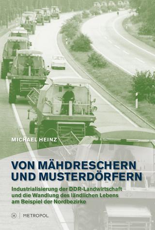 Von Mähdreschern und Musterdörfern - Michael Heinz