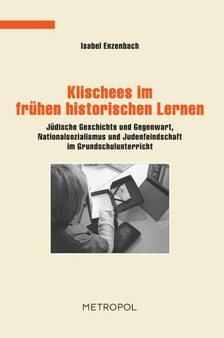 Klischees im frühen historischen Lernen - Isabel Enzenbach