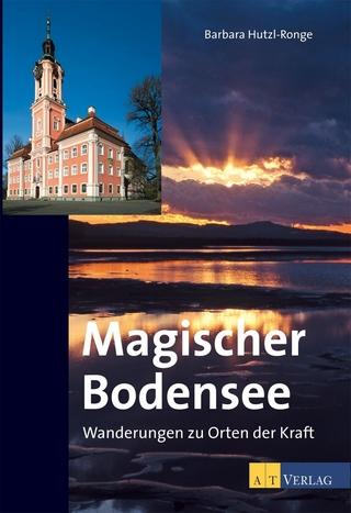 Magischer Bodensee - Barbara Hutzl-Ronge