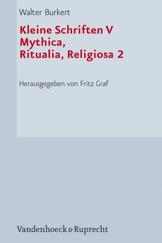 Kleine Schriften V - Walter Burkert; Fritz Graf