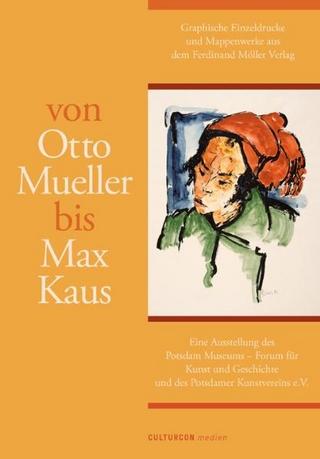 Von Otto Mueller bis Max Kaus