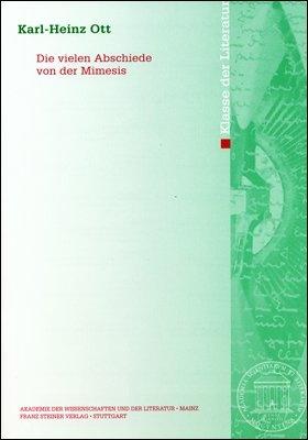 Die vielen Abschiede von der Mimesis - Karl-Heinz Ott