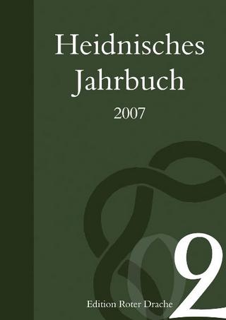 Heidnisches Jahrbuch 2007 - Holger Kliemannel; René Gründer; Voenix; Baal Müller