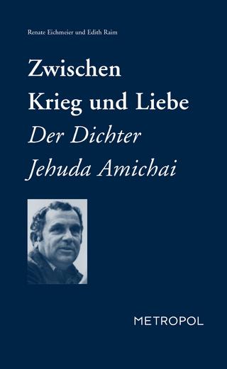 Zwischen Krieg und Liebe - Renate Eichmeier; Edith Raim