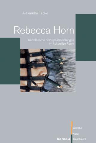 Rebecca Horn - Alexandra Tacke