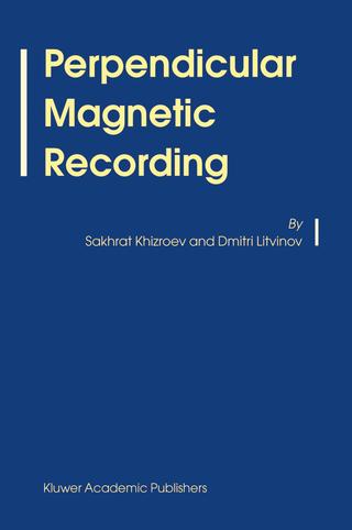 Perpendicular Magnetic Recording - Sakhrat Khizroev; Dmitri Litvinov