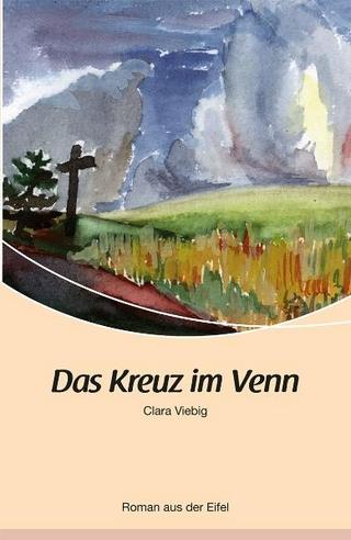 Das Kreuz im Venn - Clara Viebig