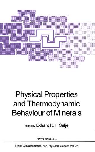 Physical Properties and Thermodynamic Behaviour of Minerals - Ekhard K.H. Salje