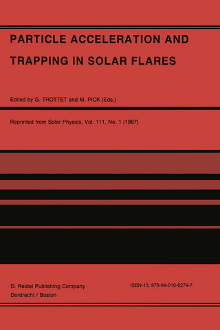 Particle Acceleration and Trapping in Solar Flares - G. Trottet; M. Pick