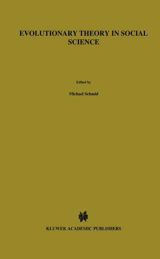Evolutionary Theory in Social Science - M. Schmid; Franz M. Wuketits
