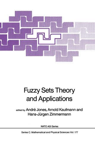 Fuzzy Sets Theory and Applications - Andre Jones; Arnold Kaufmann; Hans-Jurgen Zimmermann