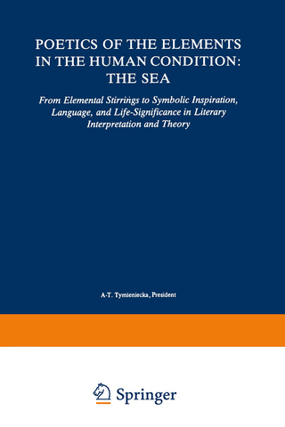 Poetics of the Elements in the Human Condition: The Sea - Anna-Teresa Tymieniecka