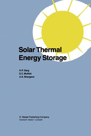 Solar Thermal Energy Storage - H.P. Garg; S.C. Mullick; Vijay K. Bhargava