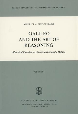 Galileo and the Art of Reasoning - M.A. Finocchiaro