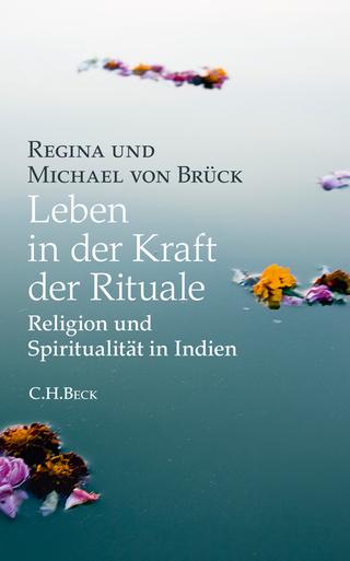 Leben in der Kraft der Rituale - Regina von Brück; Michael von Brück