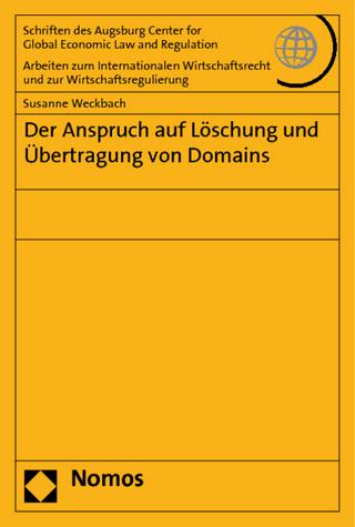 Der Anspruch auf Löschung und Übertragung von Domains - Susanne Weckbach
