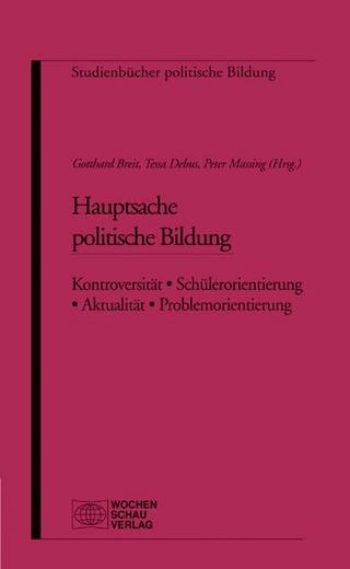 Hauptsache Politische Bildung - Gotthard Breit; Tessa Debus; Peter Massing