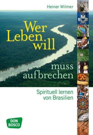 Wer Leben will, muss aufbrechen - Heiner Wilmer SCJ