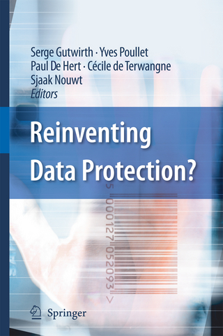 Reinventing Data Protection? - Serge Gutwirth; Yves Poullet; Paul De Hert; Cecile de Terwangne; Sjaak Nouwt