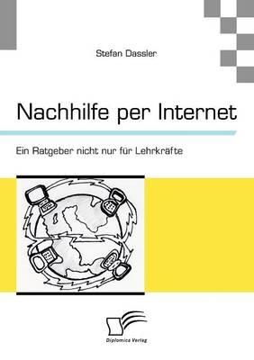 Nachhilfe per Internet: Ein Ratgeber nicht nur für Lehrkräfte - Stefan Dassler