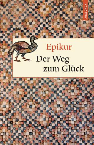 Der Weg zum Glück - Epikur; Matthias Hackemann