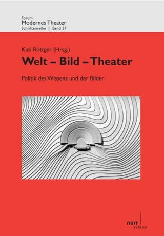 Welt - Bild - Theater - Kati Röttger; Inga Schaub