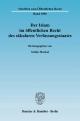 Der Islam im öffentlichen Recht des säkularen Verfassungsstaates. - Stefan Muckel