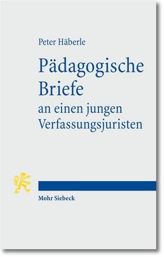 Pädagogische Briefe an einen jungen Verfassungsjuristen - Peter Häberle