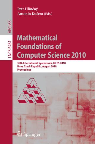 Mathematical Foundations of Computer Science 2010 - Petr Hlineny; Antonin Kucera