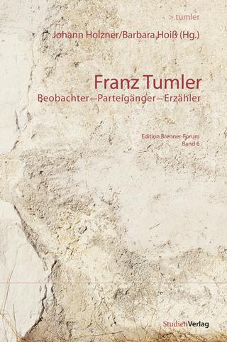 Franz Tumler - Johann Holzner; Barbara Hoiß