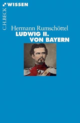 Ludwig II. von Bayern - Hermann Rumschöttel