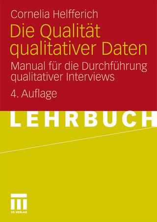 Die Qualität qualitativer Daten - Cornelia Helfferich