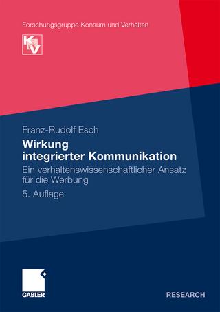 Wirkung integrierter Kommunikation - Franz-Rudolf Esch