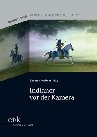 Indianer vor der Kamera - Thomas Koebner