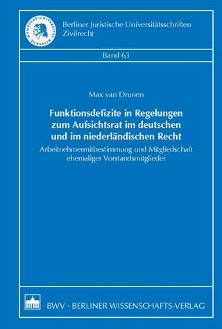 Funktionsdefizite in Regelungen zum Aufsichtsrat im deutschen und im niederländischen Recht