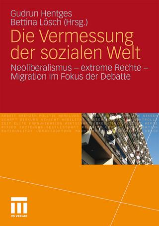 Die Vermessung der sozialen Welt - Gudrun Hentges; Bettina Lösch