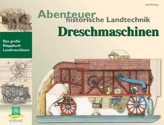 Abenteuer historische Landtechnik - Karl Prillinger
