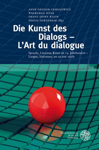 Die Kunst des Dialogs - L'Art du dialogue - Anne Geisler-Szmulewicz; Walburga Hülk; Franz-Josef Klein; Paolo Tortonese