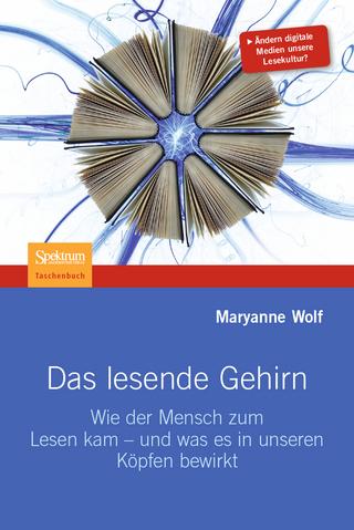 Das lesende Gehirn - Maryanne Wolf